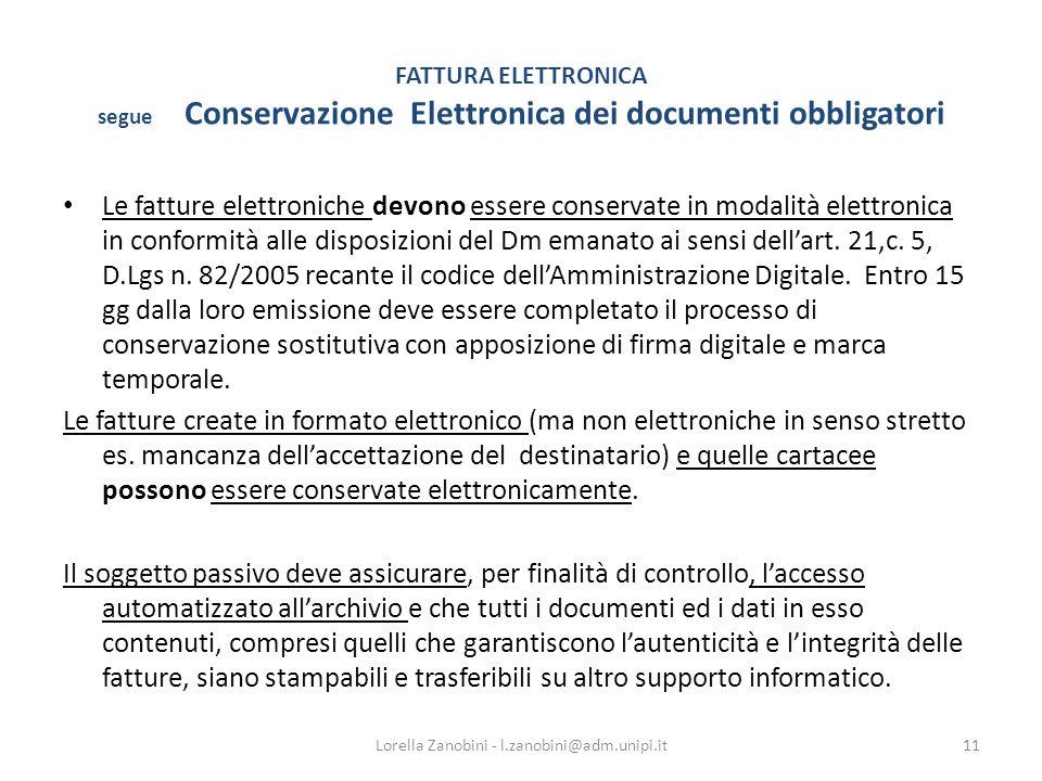 FATTURA ELETTRONICA segue Conservazione Elettronica dei documenti obbligatori Le fatture elettroniche devono essere conservate in modalità elettronica