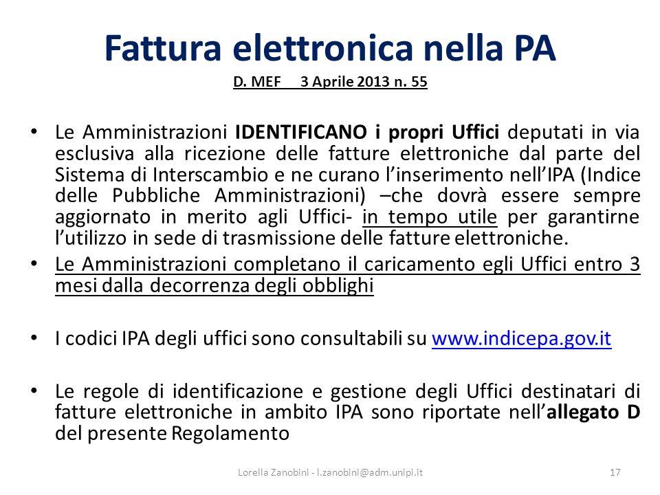 Fattura elettronica nella PA D. MEF 3 Aprile 2013 n. 55 Le Amministrazioni IDENTIFICANO i propri Uffici deputati in via esclusiva alla ricezione delle