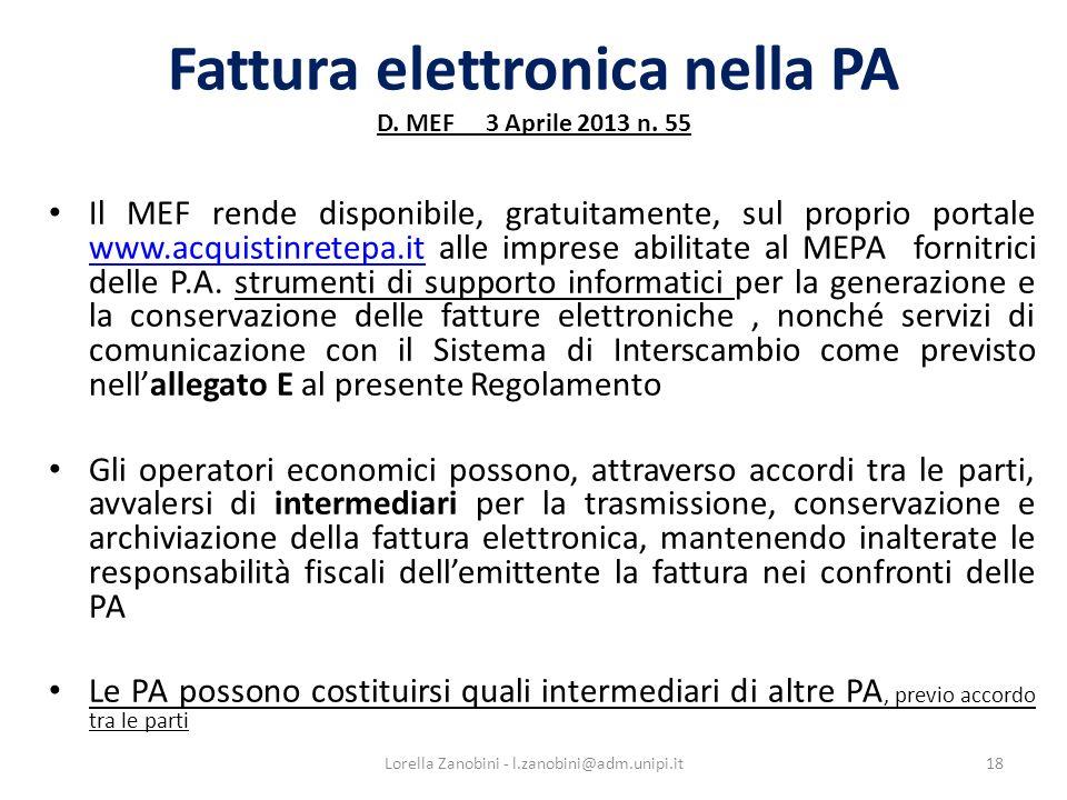 Fattura elettronica nella PA D. MEF 3 Aprile 2013 n. 55 Il MEF rende disponibile, gratuitamente, sul proprio portale www.acquistinretepa.it alle impre