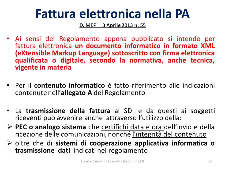 Fattura elettronica nella PA D. MEF 3 Aprile 2013 n. 55 Ai sensi del Regolamento appena pubblicato si intende per fattura elettronica un documento inf