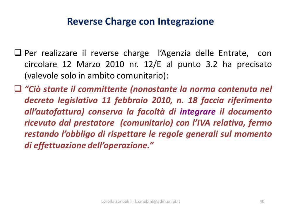 40 Per realizzare il reverse charge lAgenzia delle Entrate, con circolare 12 Marzo 2010 nr. 12/E al punto 3.2 ha precisato (valevole solo in ambito co