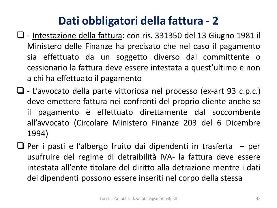 Dati obbligatori della fattura - 2 - Intestazione della fattura: con ris. 331350 del 13 Giugno 1981 il Ministero delle Finanze ha precisato che nel ca