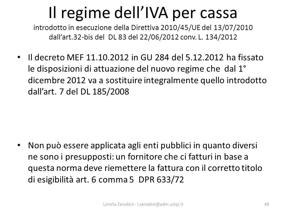 Il regime dellIVA per cassa introdotto in esecuzione della Direttiva 2010/45/UE del 13/07/2010 dallart.32-bis del DL 83 del 22/06/2012 conv. L. 134/20