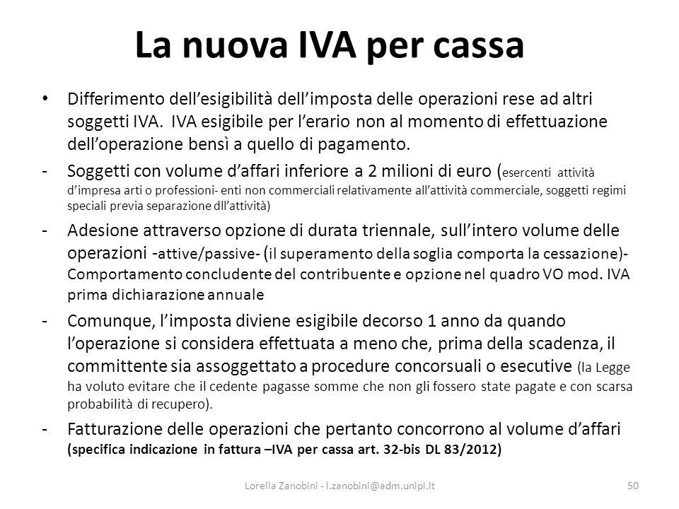 La nuova IVA per cassa Differimento dellesigibilità dellimposta delle operazioni rese ad altri soggetti IVA. IVA esigibile per lerario non al momento