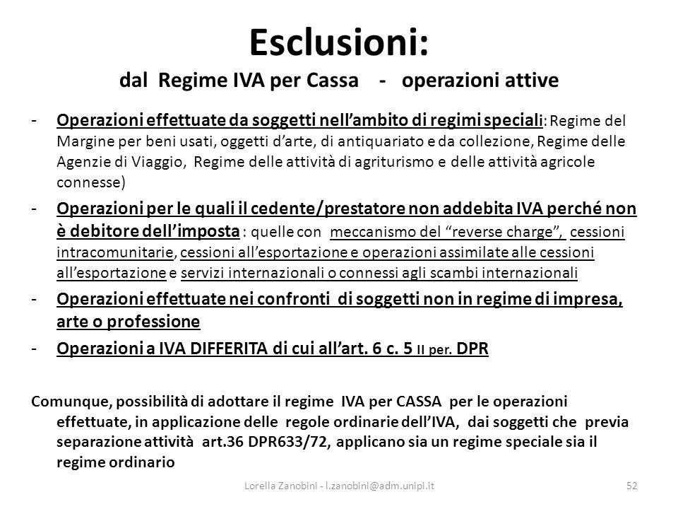 Esclusioni: dal Regime IVA per Cassa - operazioni attive -Operazioni effettuate da soggetti nellambito di regimi special i: Regime del Margine per ben