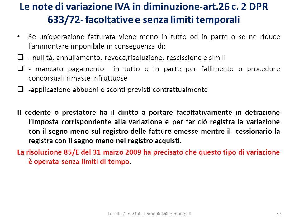 Le note di variazione IVA in diminuzione-art.26 c. 2 DPR 633/72- facoltative e senza limiti temporali Se unoperazione fatturata viene meno in tutto od