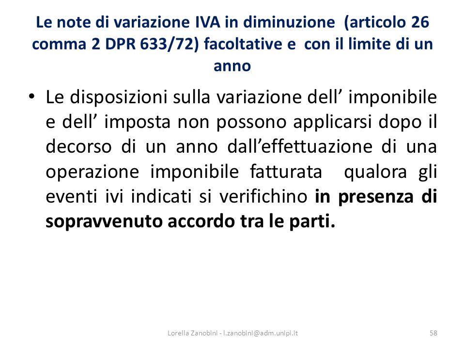 Le note di variazione IVA in diminuzione (articolo 26 comma 2 DPR 633/72) facoltative e con il limite di un anno Le disposizioni sulla variazione dell