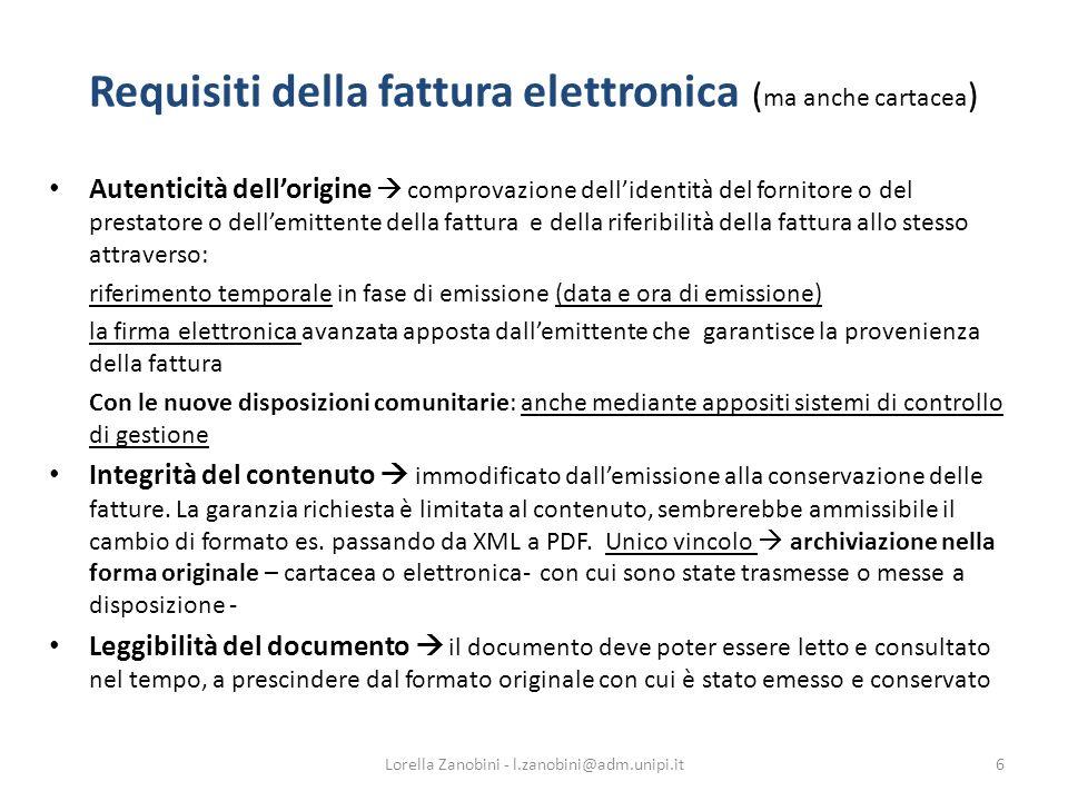 Requisiti della fattura elettronica ( ma anche cartacea ) Autenticità dellorigine comprovazione dellidentità del fornitore o del prestatore o dellemit