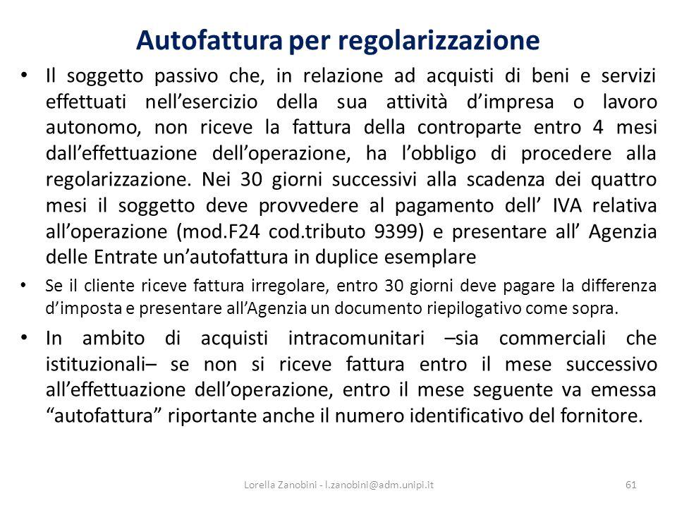 Autofattura per regolarizzazione Il soggetto passivo che, in relazione ad acquisti di beni e servizi effettuati nellesercizio della sua attività dimpr