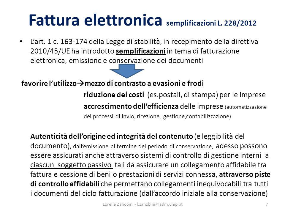 Fattura elettronica semplificazioni L. 228/2012 Lart. 1 c. 163-174 della Legge di stabilità, in recepimento della direttiva 2010/45/UE ha introdotto s