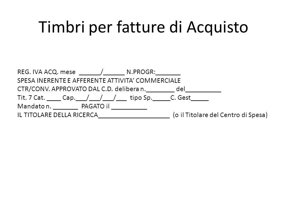 Timbri per fatture di Acquisto REG. IVA ACQ. mese ______/______ N.PROGR:_______ SPESA INERENTE E AFFERENTE ATTIVITA COMMERCIALE CTR/CONV. APPROVATO DA