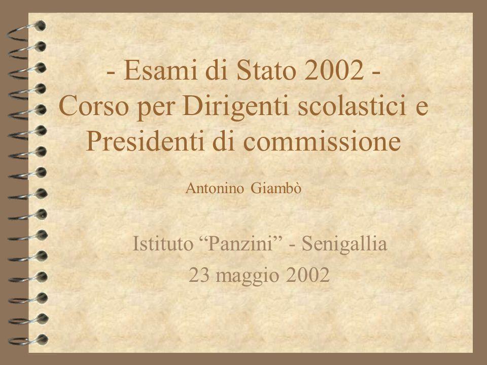 - Esami di Stato 2002 - Corso per Dirigenti scolastici e Presidenti di commissione Antonino Giambò Istituto Panzini - Senigallia 23 maggio 2002