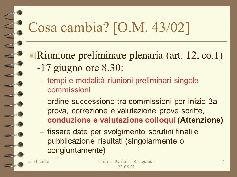 A. GiambòIstituto Panzini - Senigallia - 23.05.02 6 Cosa cambia.