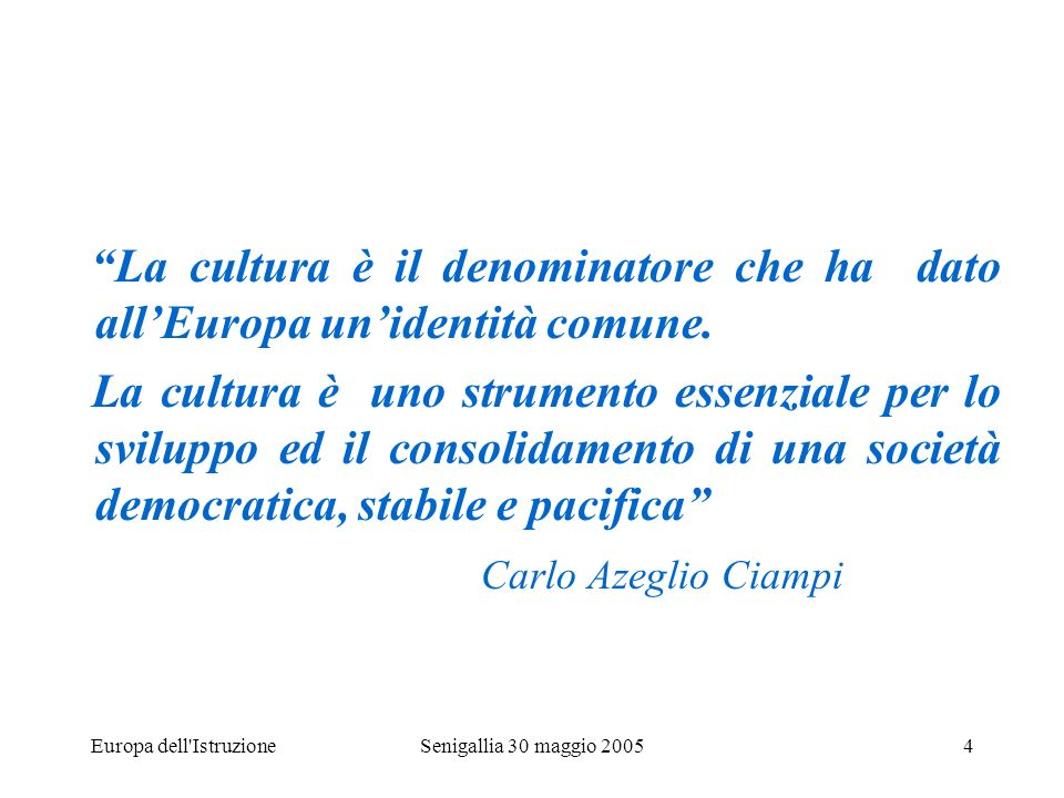 La cultura genera attenzione allEuropa dellIstruzione