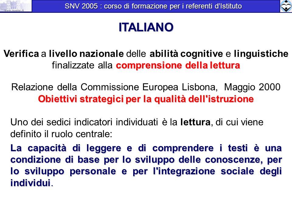 In tale prospettiva e in rispondenza al quadro normativo : comprensione della lettura Verifica a livello nazionale delle abilità cognitive e linguisti