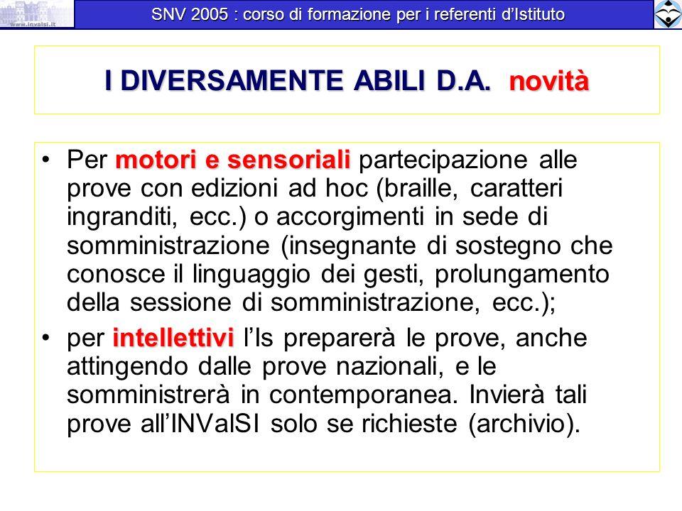 I DIVERSAMENTE ABILI D.A. novità motori e sensorialiPer motori e sensoriali partecipazione alle prove con edizioni ad hoc (braille, caratteri ingrandi