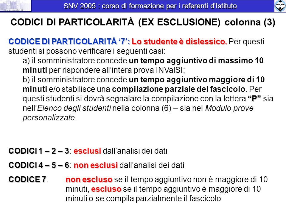 CODICE DI PARTICOLARITÀ 7:Lo studente è dislessico.