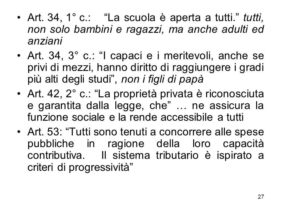 27 Art.34, 1° c.: La scuola è aperta a tutti.