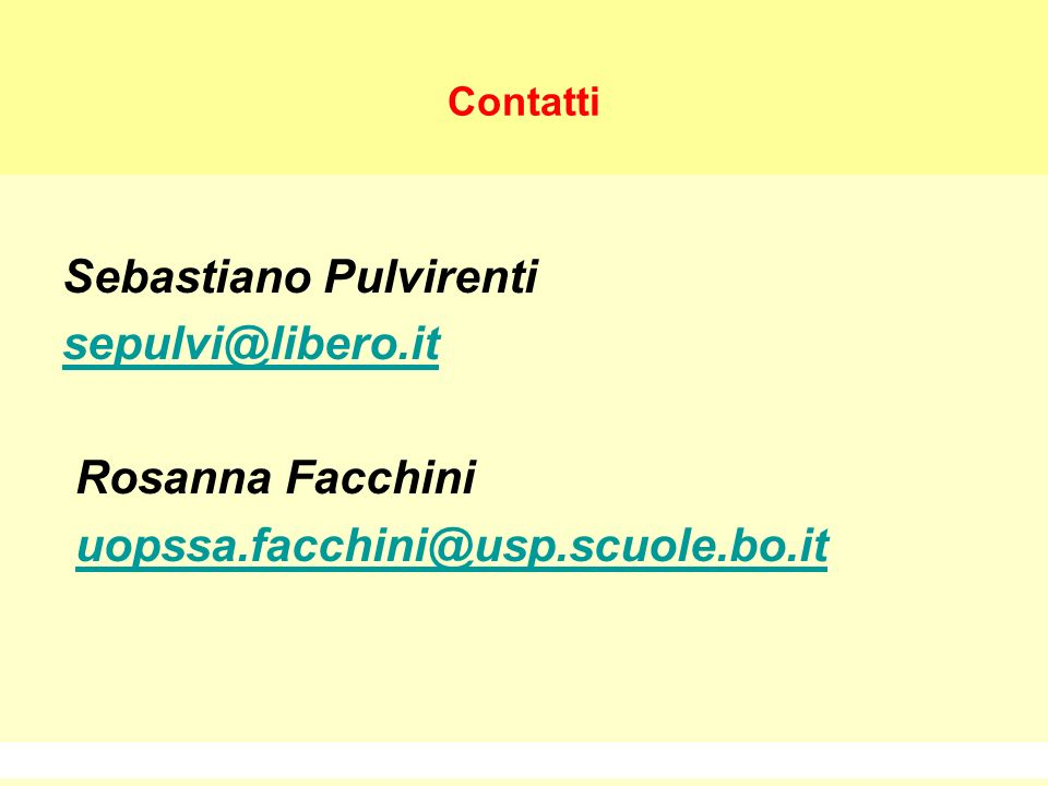 29 Contatti Sebastiano Pulvirenti sepulvi@libero.it Rosanna Facchini uopssa.facchini@usp.scuole.bo.it