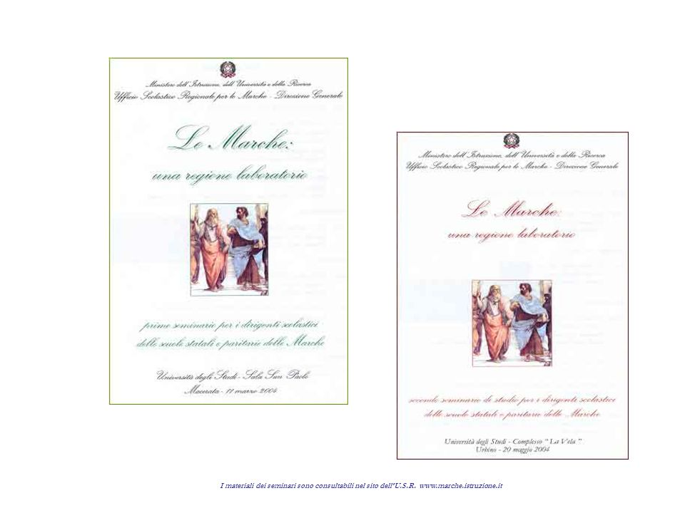 I materiali dei seminari sono consultabili nel sito dellU.S.R. www.marche.istruzione.it