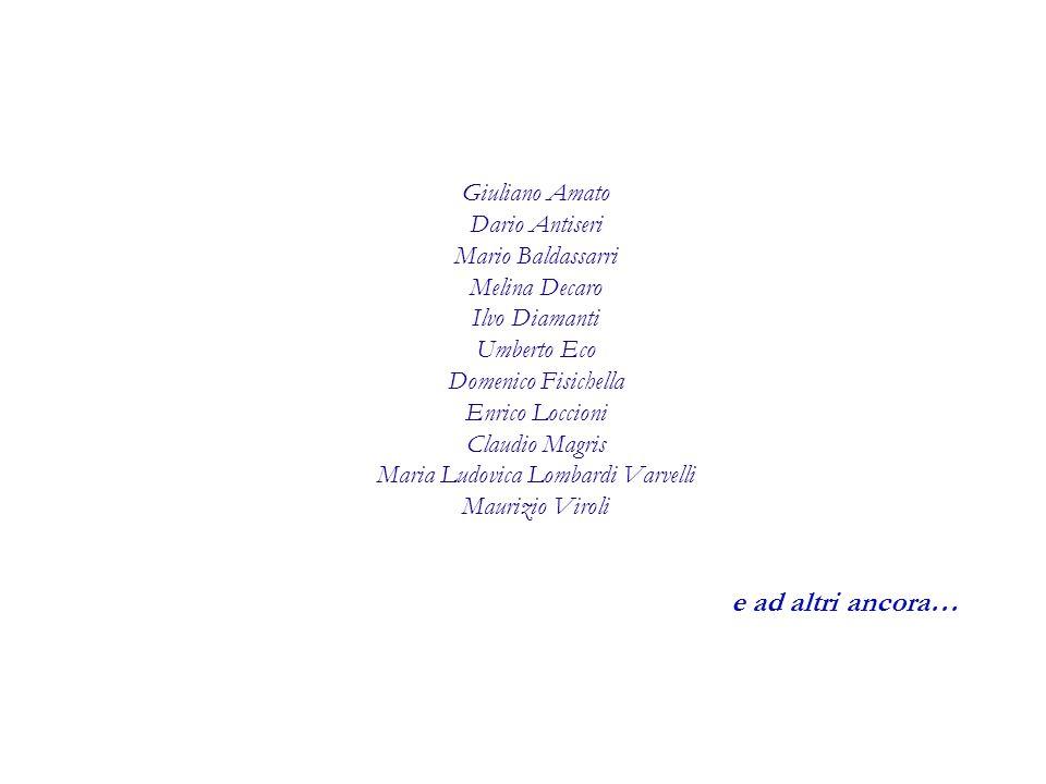 Giuliano Amato Dario Antiseri Mario Baldassarri Melina Decaro Ilvo Diamanti Umberto Eco Domenico Fisichella Enrico Loccioni Claudio Magris Maria Ludov
