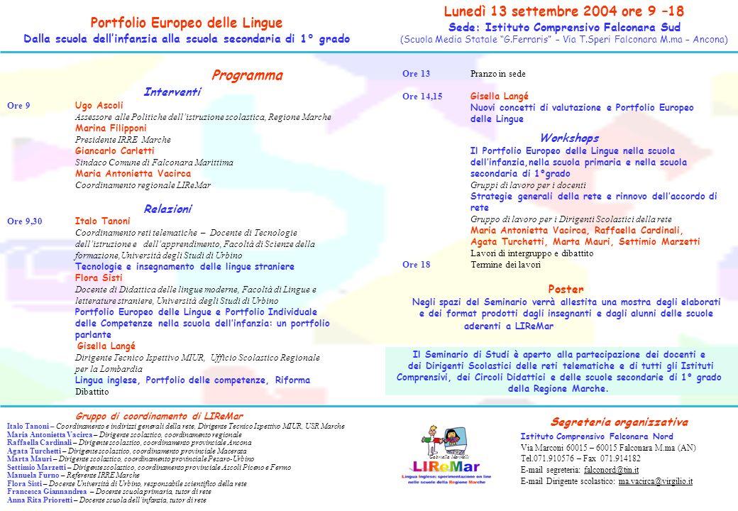 Portfolio Europeo delle Lingue Dalla scuola dellinfanzia alla scuola secondaria di 1° grado Lunedì 13 settembre 2004 ore 9 –18 Sede: Istituto Comprens