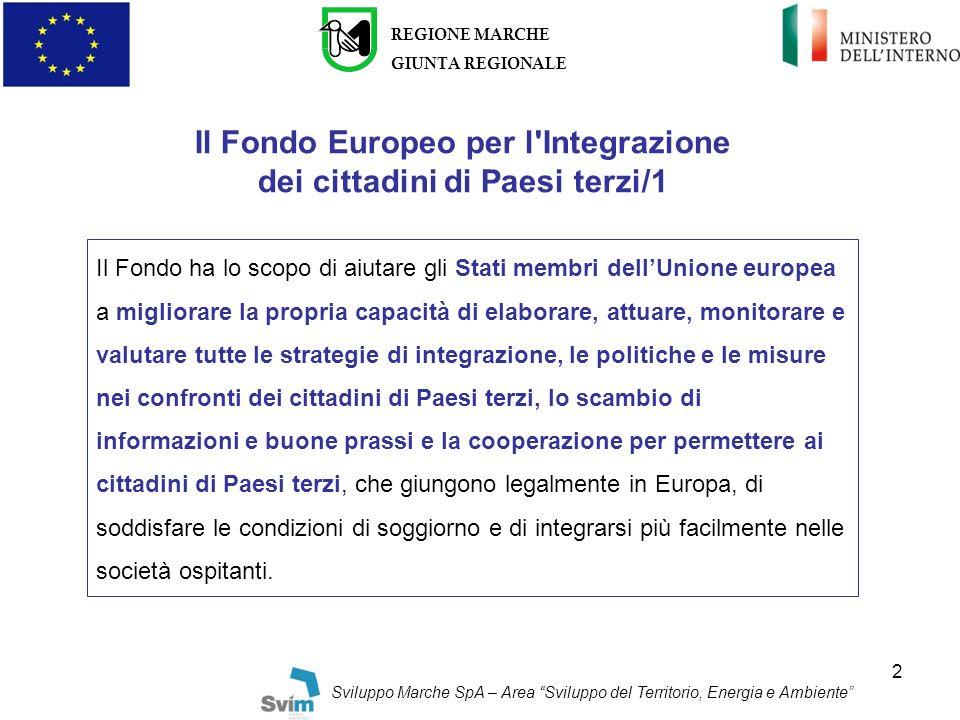 2 REGIONE MARCHE GIUNTA REGIONALE Sviluppo Marche SpA – Area Sviluppo del Territorio, Energia e Ambiente Il Fondo Europeo per l'Integrazione dei citta