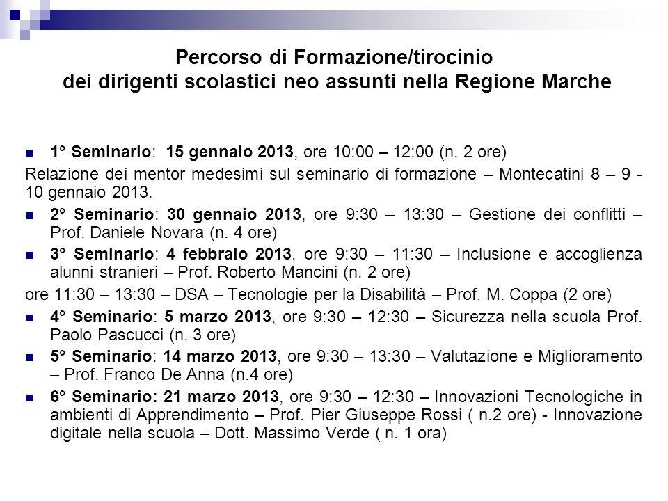 Percorso di Formazione/tirocinio dei dirigenti scolastici neo assunti nella Regione Marche 1° Seminario: 15 gennaio 2013, ore 10:00 – 12:00 (n. 2 ore)