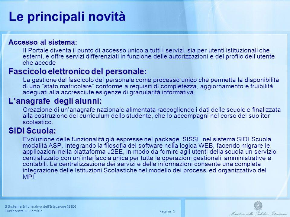 Il Sistema Informativo dellIstruzione (SIDI) Conferenze Di Servizio Pagina 5 Le principali novità Accesso al sistema Accesso al sistema: Il Portale di