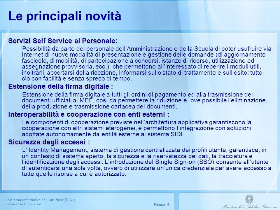 Il Sistema Informativo dellIstruzione (SIDI) Conferenze Di Servizio Pagina 6 Le principali novità Servizi Self Service al Personale: Possibilità da pa