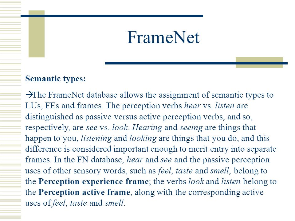 FrameNet Semantic types: The FrameNet database allows the assignment of semantic types to LUs, FEs and frames.