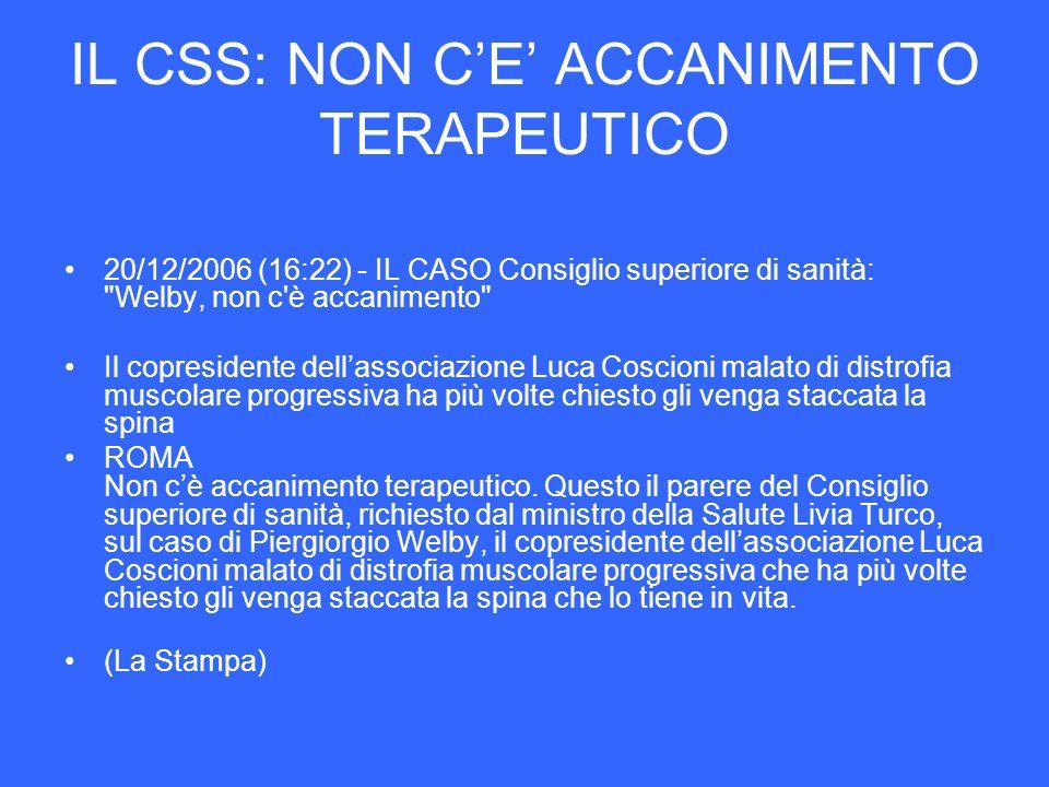 IL CSS: NON CE ACCANIMENTO TERAPEUTICO 20/12/2006 (16:22) - IL CASO Consiglio superiore di sanità:
