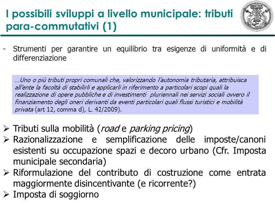 -Strumenti per garantire un equilibrio tra esigenze di uniformità e di differenziazione Tributi sulla mobilità (road e parking pricing) Razionalizzazi