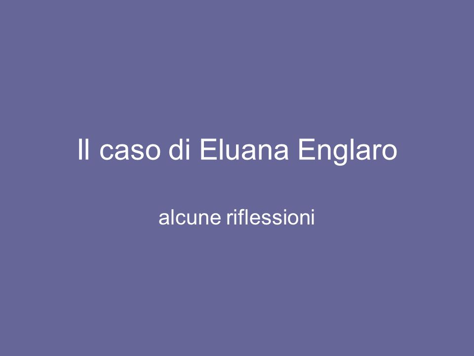 Il caso di Eluana Englaro alcune riflessioni