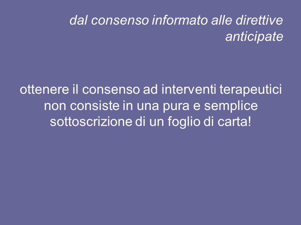 dal consenso informato alle direttive anticipate ottenere il consenso ad interventi terapeutici non consiste in una pura e semplice sottoscrizione di
