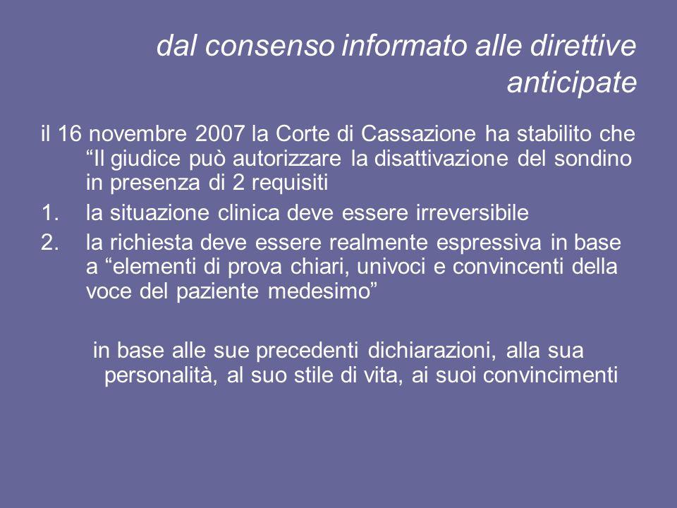 dal consenso informato alle direttive anticipate il 16 novembre 2007 la Corte di Cassazione ha stabilito che Il giudice può autorizzare la disattivazi