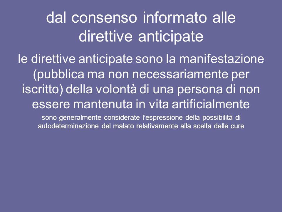 dal consenso informato alle direttive anticipate le direttive anticipate sono la manifestazione (pubblica ma non necessariamente per iscritto) della v