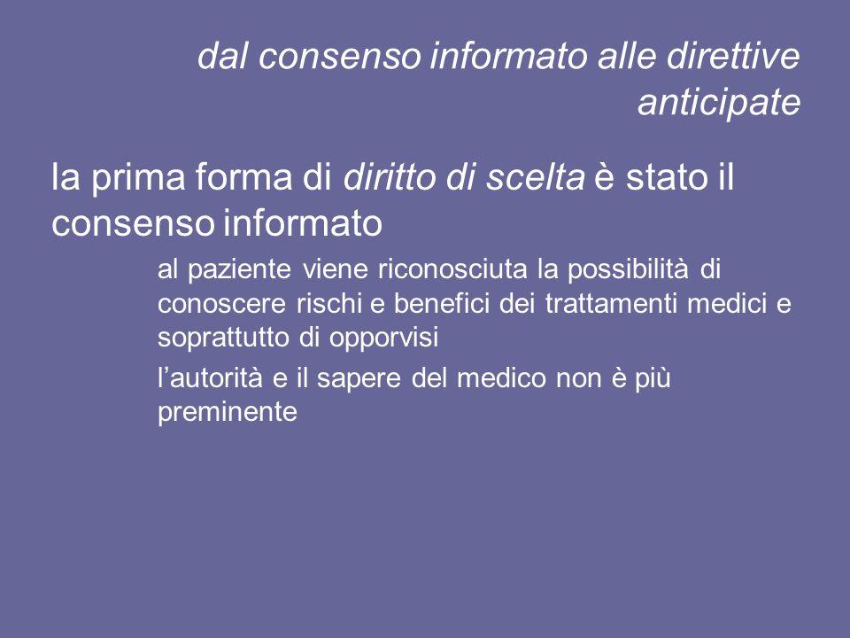 dal consenso informato alle direttive anticipate la prima forma di diritto di scelta è stato il consenso informato al paziente viene riconosciuta la p