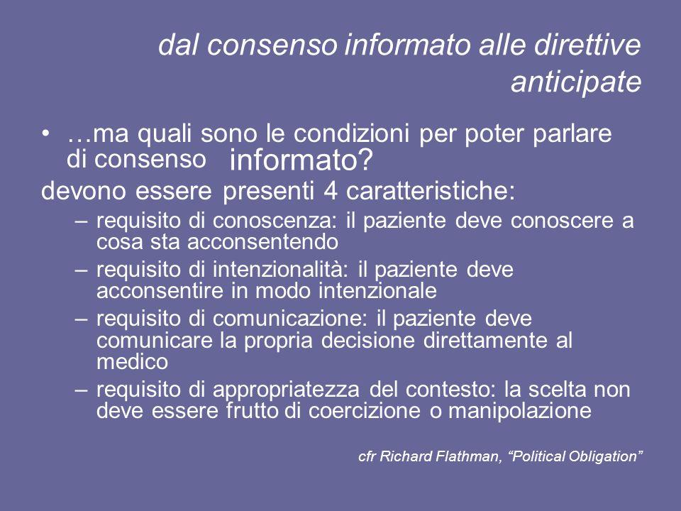 dal consenso informato alle direttive anticipate …ma quali sono le condizioni per poter parlare di consenso devono essere presenti 4 caratteristiche:
