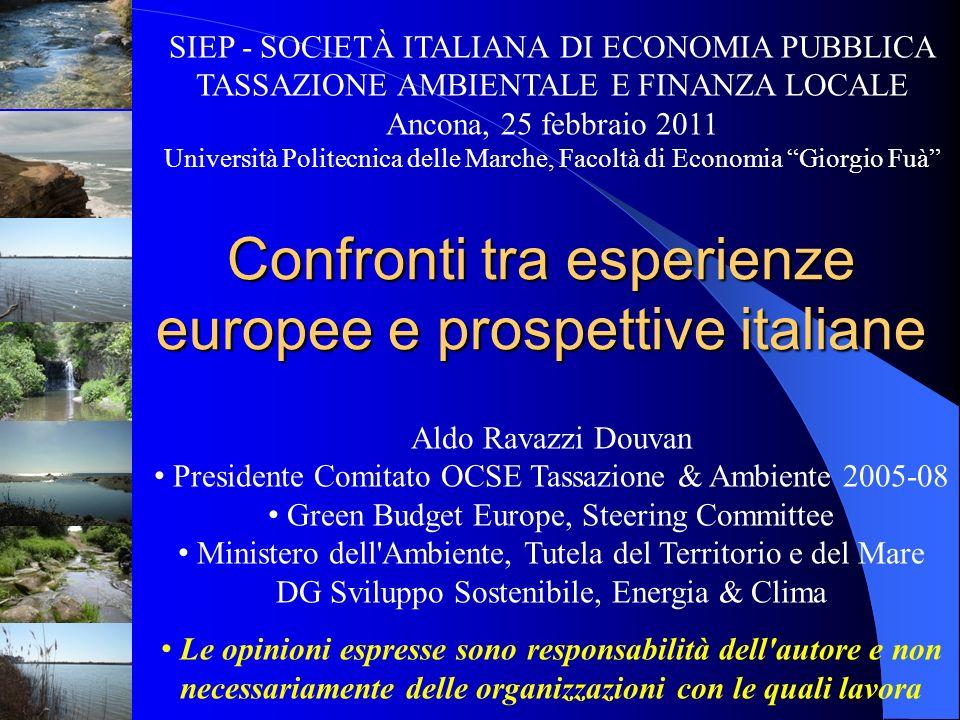 Confronti tra esperienze europee e prospettive italiane Aldo Ravazzi Douvan Presidente Comitato OCSE Tassazione & Ambiente 2005-08 Green Budget Europe