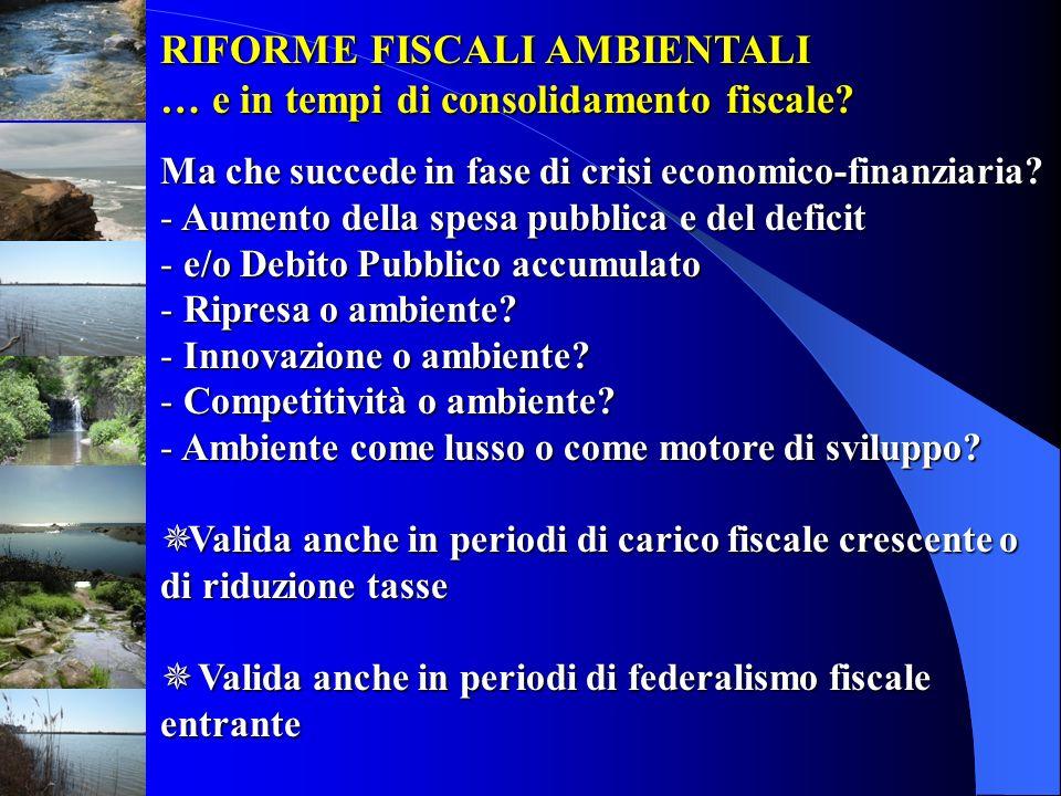 RIFORME FISCALI AMBIENTALI … e in tempi di consolidamento fiscale? Ma che succede in fase di crisi economico-finanziaria? - Aumento della spesa pubbli
