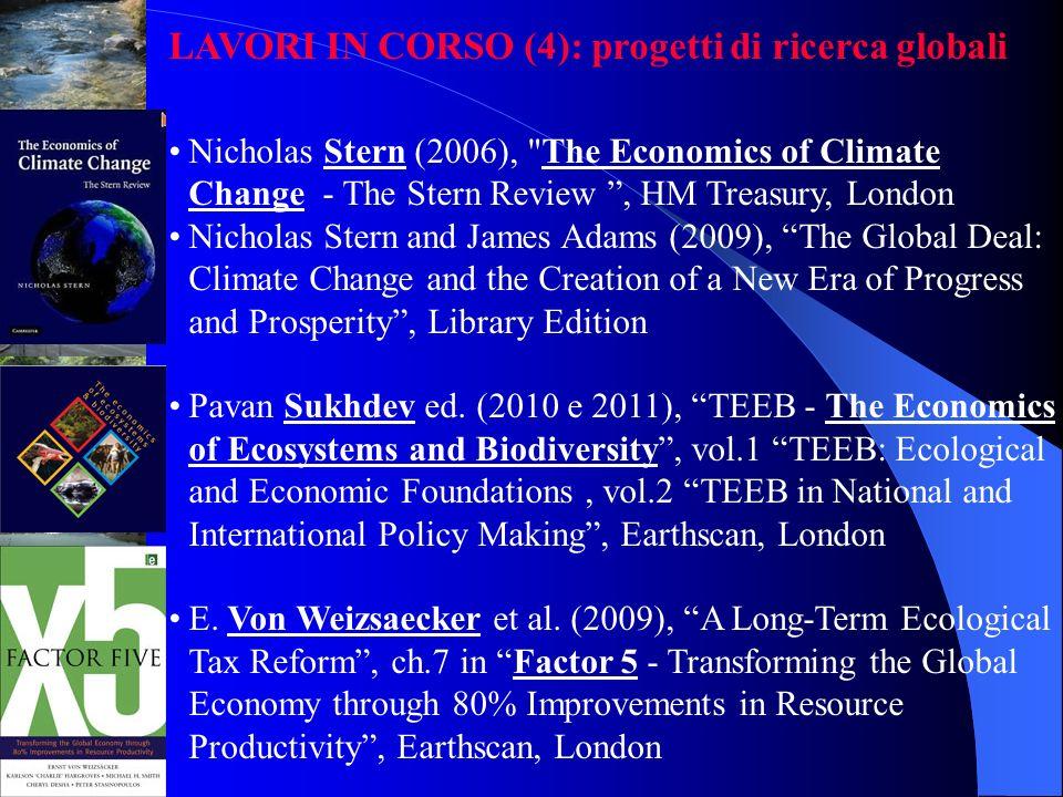 LAVORI IN CORSO (4): progetti di ricerca globali Nicholas Stern (2006),