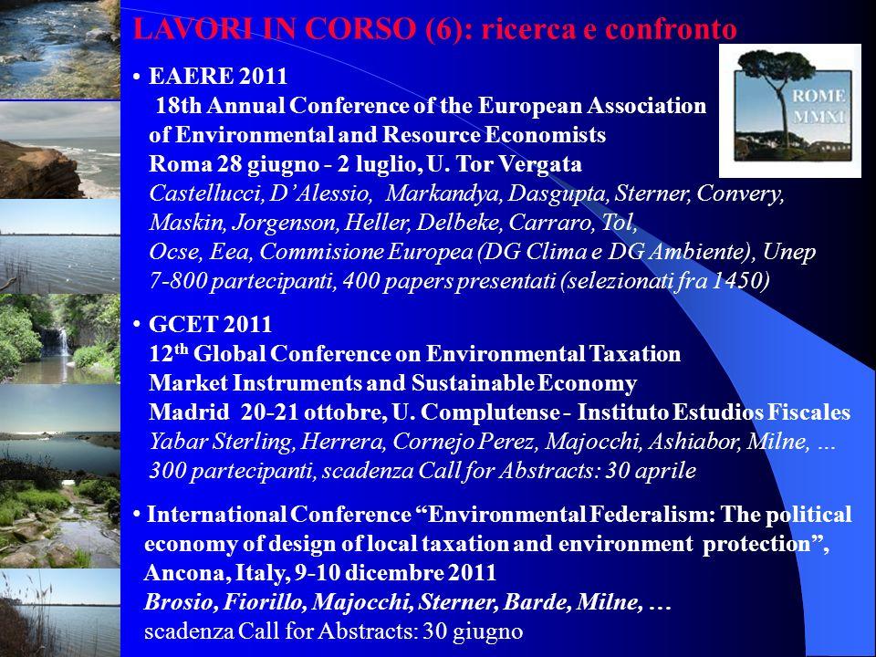 LAVORI IN CORSO (6): ricerca e confronto EAERE 2011 18th Annual Conference of the European Association of Environmental and Resource Economists Roma 2
