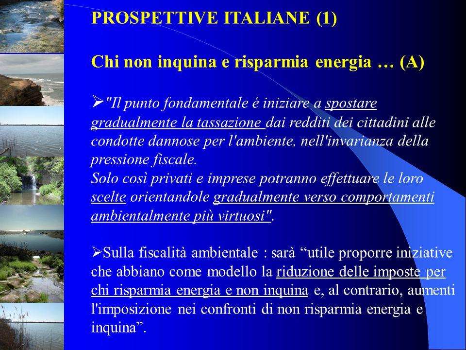 PROSPETTIVE ITALIANE (1) Chi non inquina e risparmia energia … (A)