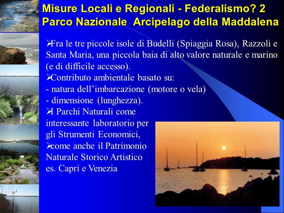 Misure Locali e Regionali - Federalismo? 2 Parco Nazionale Arcipelago della Maddalena Fra le tre piccole isole di Budelli (Spiaggia Rosa), Razzoli e S