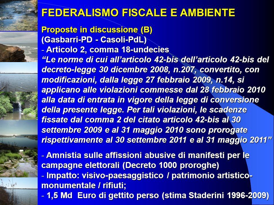 FEDERALISMO FISCALE E AMBIENTE Proposte in discussione (B) (Gasbarri-PD - Casoli-PdL) - Articolo 2, comma 18-undecies Le norme di cui allarticolo 42-b