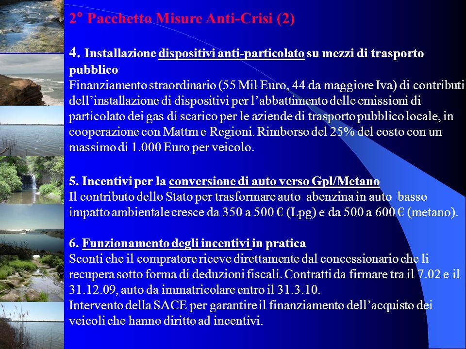 2° Pacchetto Misure Anti-Crisi (2) 4. Installazione dispositivi anti-particolato su mezzi di trasporto pubblico Finanziamento straordinario (55 Mil Eu