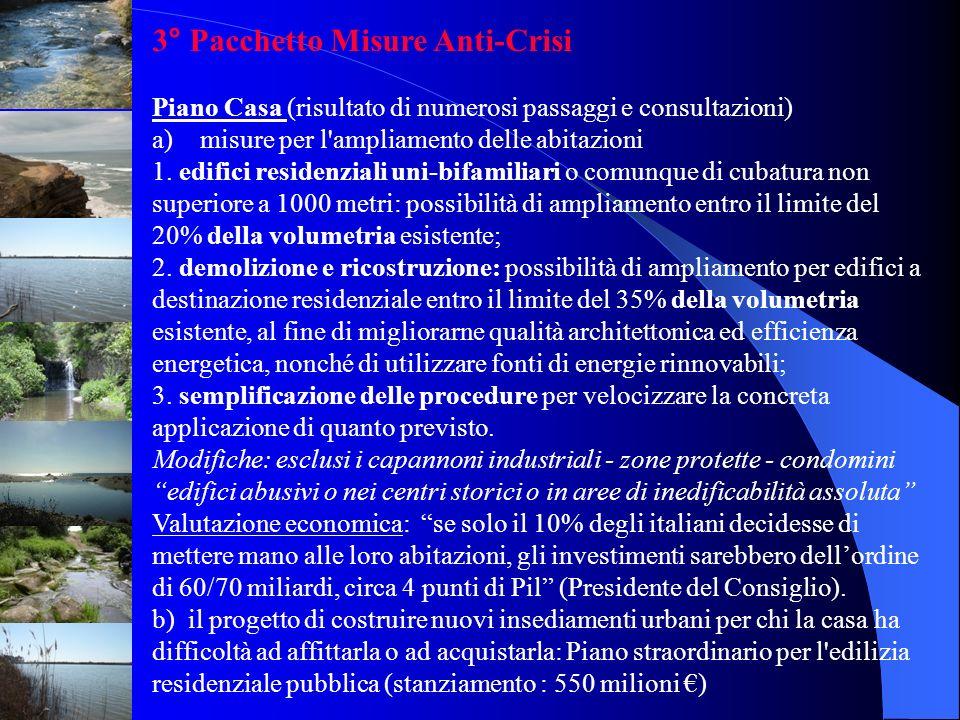 3° Pacchetto Misure Anti-Crisi Piano Casa (risultato di numerosi passaggi e consultazioni) a)misure per l'ampliamento delle abitazioni 1. edifici resi