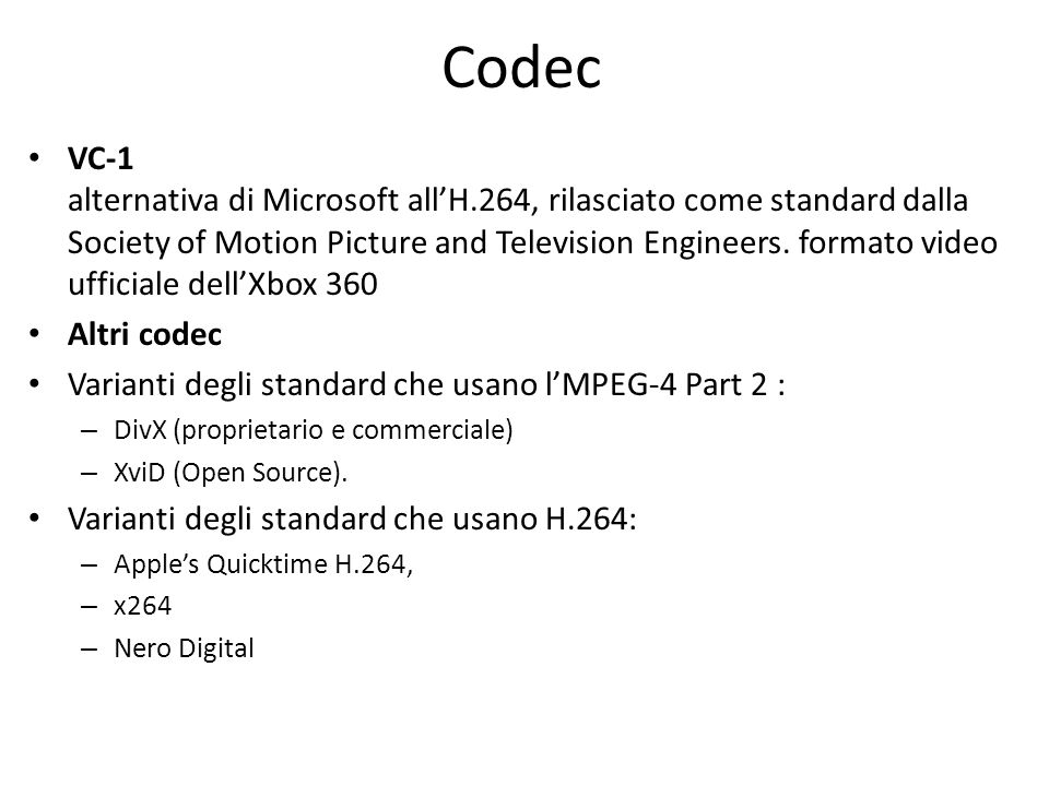 Codec VC-1 alternativa di Microsoft allH.264, rilasciato come standard dalla Society of Motion Picture and Television Engineers. formato video ufficia