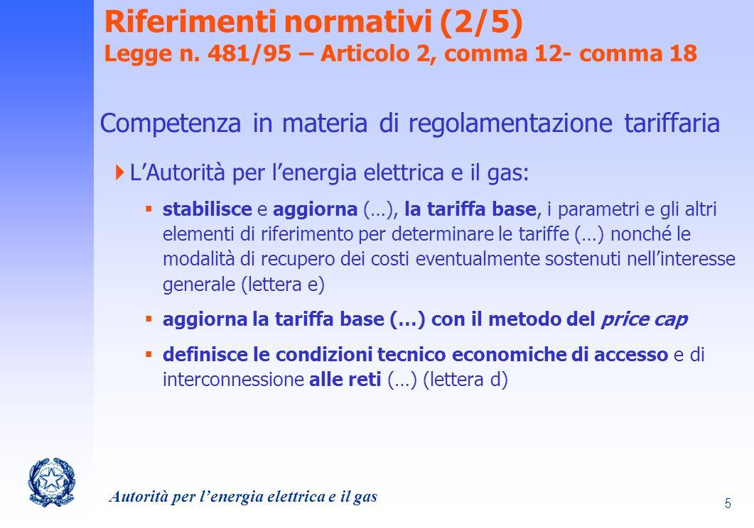 Autorità per lenergia elettrica e il gas 36 Evoluzione del sistema tariffario elettrico 1997 – Prima riforma tariffaria (del.